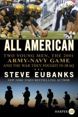 All American LP: Two Young Men, the 2001 Army-Navy Game and the War They Fought in Iraq