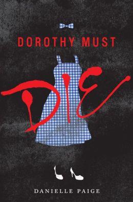 Dorothy Must Die (Dorothy Must Die Series #1)
