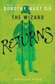Book Cover Image. Title: The Wizard Returns:  A Dorothy Must Die Prequel Novella, Author: Danielle Paige
