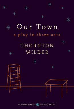 Our Town (Harper Perennial Modern Classics)