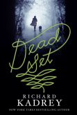 Book Cover Image. Title: Dead Set:  A Novel, Author: Richard Kadrey