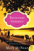Book Cover Image. Title: Butternut Summer (Butternut Lake Trilogy Series #2), Author: Mary McNear