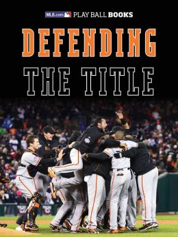 MLB.com Play Ball Books: Defending the Title (Enhanced e-Book)