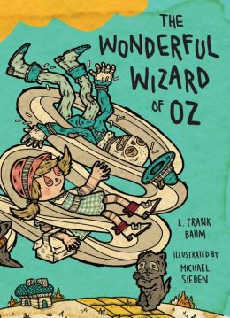 The Wonderful Wizard of Oz: Illustrations by Michael Sieben