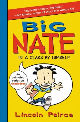 Big Nate: In a Class by Himself (Big Nate Series #1)