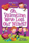 Book Cover Image. Title: My Weird School Special:  Oh, Valentine, We've Lost Our Minds!, Author: Dan Gutman