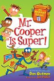 Book Cover Image. Title: My Weirdest School #1:  Mr. Cooper Is Super!, Author: Dan Gutman