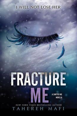 Fracture Me: A Shatter Me Novella