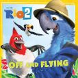 Book Cover Image. Title: Rio 2:  Off and Flying, Author: Cari Meister