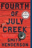 Book Cover Image. Title: Fourth of July Creek, Author: Smith Henderson