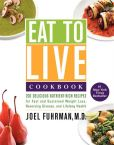 Book Cover Image. Title: Eat to Live Cookbook:  200 Delicious Nutrient-Rich Recipes for Fast and Sustained Weight Loss, Reversing Disease, and Lifelong Health, Author: Joel Fuhrman