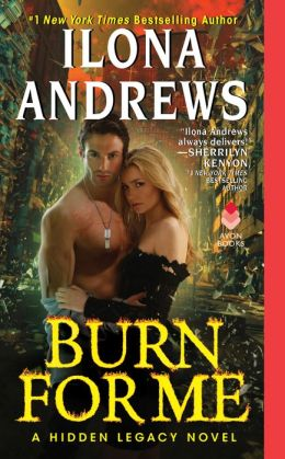 Burn for Me (Hidden Legacy Series #1)