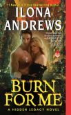 Book Cover Image. Title: Burn for Me (Hidden Legacy Series #1), Author: Ilona Andrews