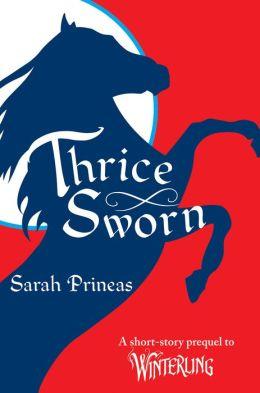 Thrice Sworn: A Short-Story Prequel to Winterling