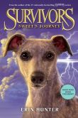 Book Cover Image. Title: Survivors:  Sweet's Journey, Author: Erin Hunter