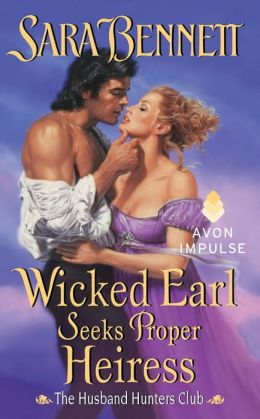 Wicked Earl Seeks Proper Heiress: The Husband Hunters Club