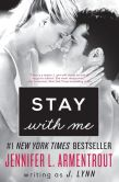 Book Cover Image. Title: Stay with Me, Author: J. Lynn
