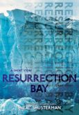 Book Cover Image. Title: Resurrection Bay, Author: Neal Shusterman