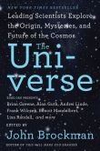 Book Cover Image. Title: The Universe:  Leading Scientists Explore the Origin, Mysteries, and Future of the Cosmos, Author: John Brockman
