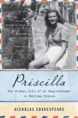 Book Cover Image. Title: Priscilla:  The Hidden Life of an Englishwoman in Wartime France, Author: Nicholas Shakespeare