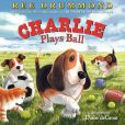 Book Cover Image. Title: Charlie Plays Ball, Author: Ree Drummond