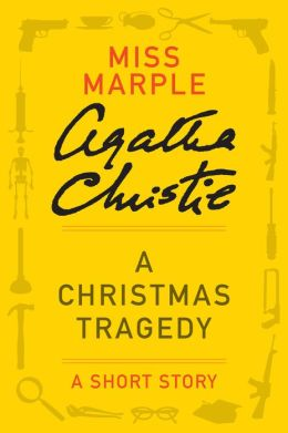 A Christmas Tragedy: A Miss Marple Story