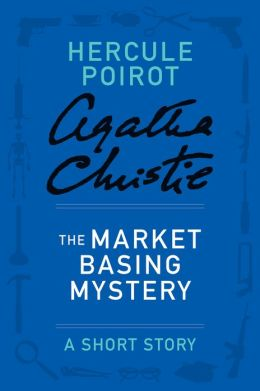 The Market Basing Mystery: A Hercule Poirot Story