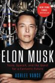 Book Cover Image. Title: Elon Musk:  Tesla, SpaceX, and the Quest for a Fantastic Future, Author: Ashlee Vance
