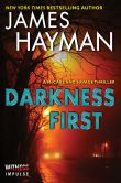 Book Cover Image. Title: Darkness First:  A McCabe and Savage Thriller, Author: James Hayman