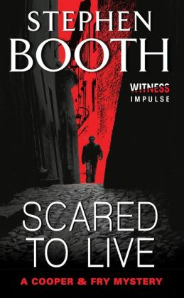 Scared to Live (Ben Cooper and Diane Fry Series #7)