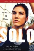 Book Cover Image. Title: Solo:  A Memoir of Hope, Author: Hope Solo