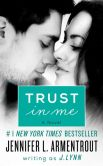 Book Cover Image. Title: Trust in Me, Author: J. Lynn