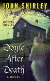 Doyle After Death: A Novel