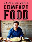 Book Cover Image. Title: Jamie Oliver's Comfort Food:  The Ultimate Weekend Cookbook, Author: Jamie Oliver