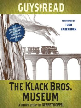 The Klack Bros. Museum: A Short Story from Guys Read: Other Worlds
