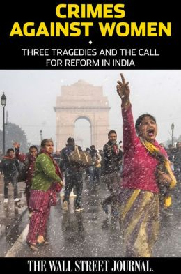 Crimes Against Women: Three Tragedies and the Call for Reform in India