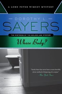 Whose Body: A Lord Peter Wimsey Mystery