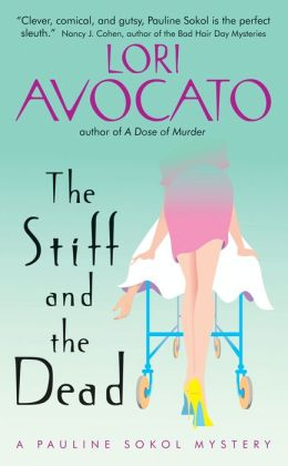 The Stiff and the Dead: A Pauline Sokol Mystery