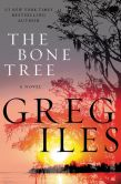 Book Cover Image. Title: The Bone Tree (Penn Cage Series #5), Author: Greg Iles