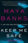 Book Cover Image. Title: Keep Me Safe (Slow Burn Trilogy #1), Author: Maya Banks