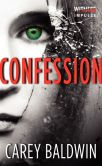 Book Cover Image. Title: Confession, Author: Carey Baldwin