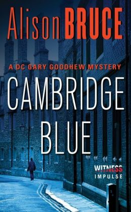 Cambridge Blue: A Gary Goodhew Mystery