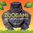 Book Cover Image. Title: Zoogami:  Fold Your Own Origami Wildlife Park, Author: Mark Bolitho