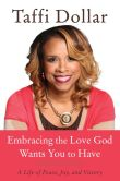 Book Cover Image. Title: Embracing the Love God Wants You to Have, Author: Taffi Dollar
