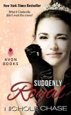 Book Cover Image. Title: Suddenly Royal, Author: Nichole Chase