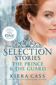 Book Cover Image. Title: The Selection Stories:  The Prince & The Guard, Author: Kiera Cass