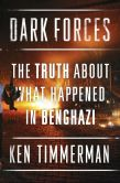 Book Cover Image. Title: Dark Forces:  The Truth About What Happened in Benghazi, Author: Kenneth R. Timmerman
