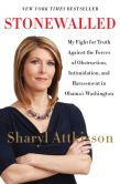 Book Cover Image. Title: Stonewalled:  My Fight for Truth Against the Forces of Obstruction, Intimidation, and Harassment in Obama's Washington., Author: Sharyl Attkisson