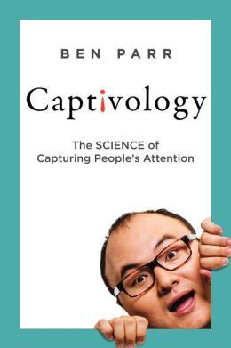 Book captivology the science of capturing peoples attention book captivology the science of capturing peoples attention download free pdf fandeluxe Choice Image