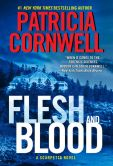 Book Cover Image. Title: Flesh and Blood:  A Scarpetta Novel, Author: Patricia Cornwell